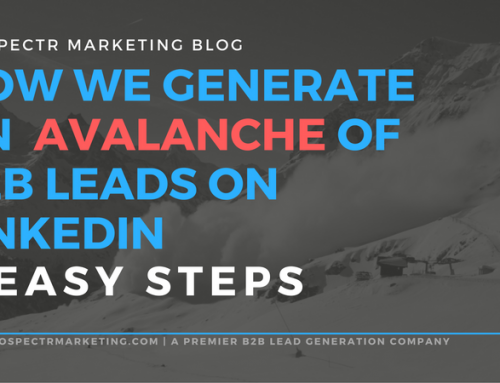 How We Generate An Avalanche of B2B Leads on LinkedIn™ (6 Easy Steps)