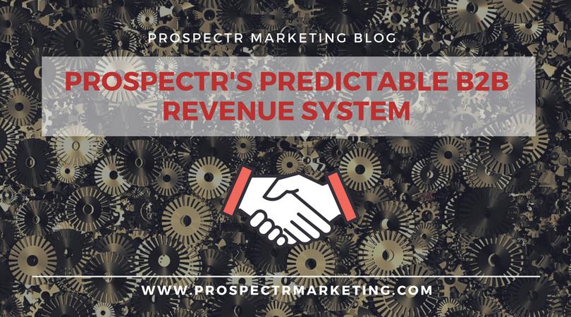 prospectr marketing b2b predictable lead generation strategy