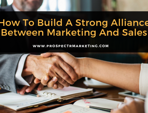 How to Build a Strong Alliance Between Marketing and Sales