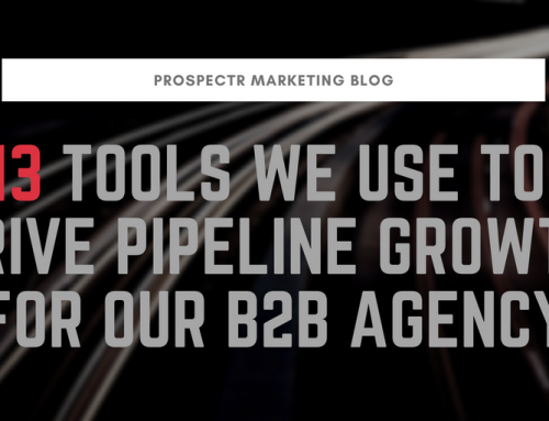 13 Tools We Use To Drive Pipeline Growth For Our B2B Agency
