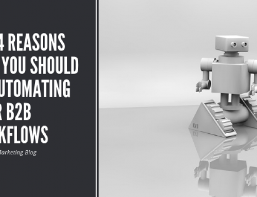 4 Reasons You Should Be Automating Your B2B Workflows